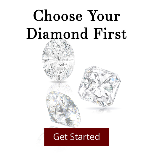 Choose Your Diamond First