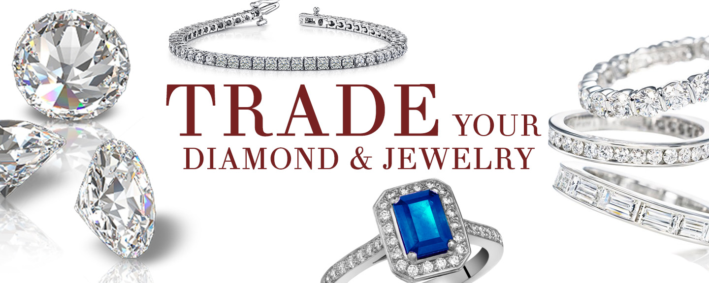 Trade your diamond & jewelry